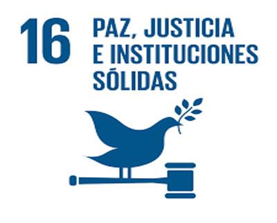 ODS 16.- PAZ, JUSTICIA E INSTITUCIONES SÓLIDAS.